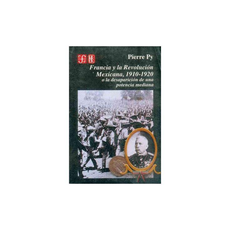 Francia y la Revolucion mexicana, 1910-1920/ France and the French Revolution (Paperback)