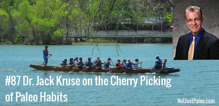 Podcast #87 Dr. Jack Kruse on the Cherry Picking of Paleo Habits - NOT JUST PALEO