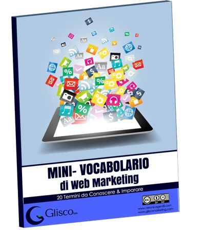 Mini Vocabolario di #WebMarketing: imperdibile! :-)