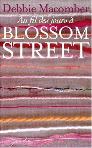Amazon.fr - Au fil des jours à Blossom Street - Debbie Macomber - Livres