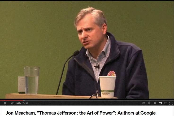 Jon Meacham, Thomas Jefferson - the Art of Power - Authors at Google.GIF