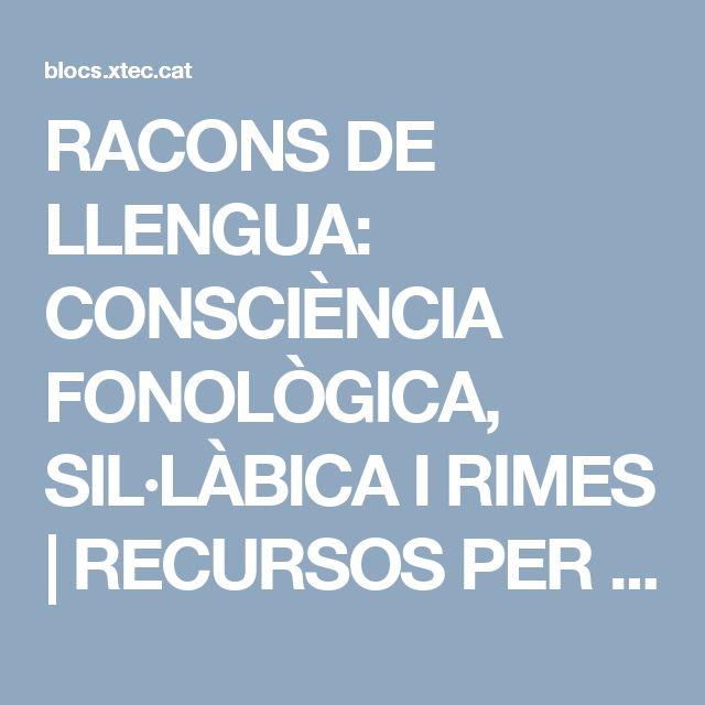RACONS DE LLENGUA: CONSCIÈNCIA FONOLÒGICA, SIL·LÀBICA I RIMES | RECURSOS PER A L'EDUCACIÓ ESPECIAL