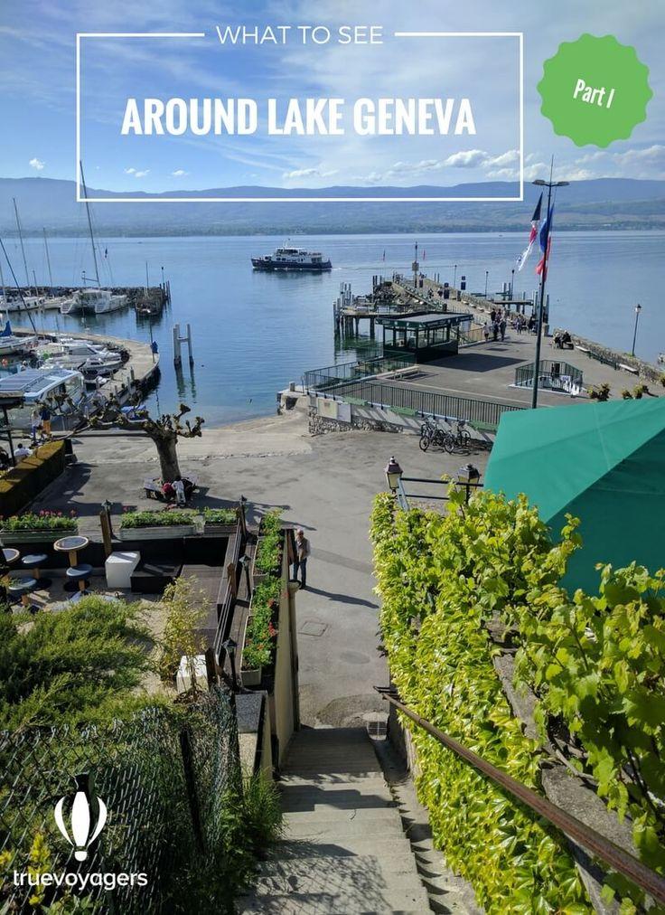 Around Lake Geneva: What to See – Part I