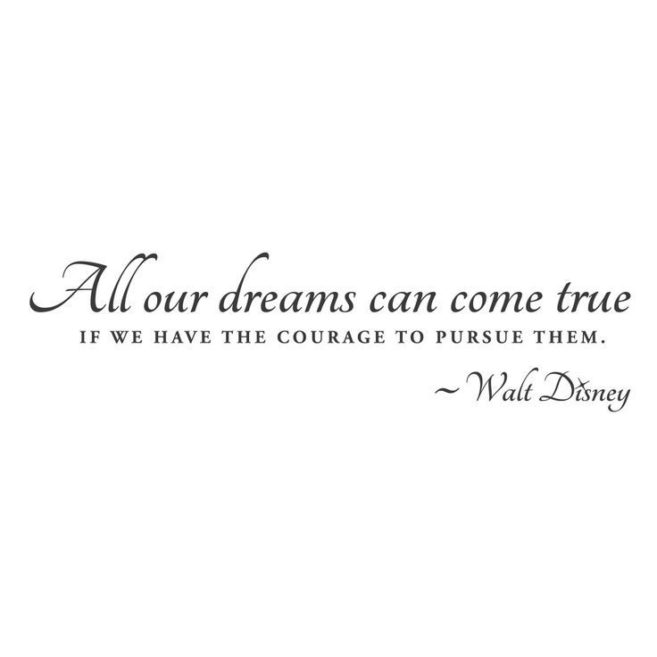 """All our dreams can come true, if we have the courage to pursue them"" Disney! #WallsNeedLove"