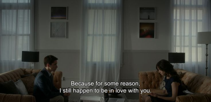 """― Comet (2014)""""Because for some reason, I still happen to be in love with you."""""""