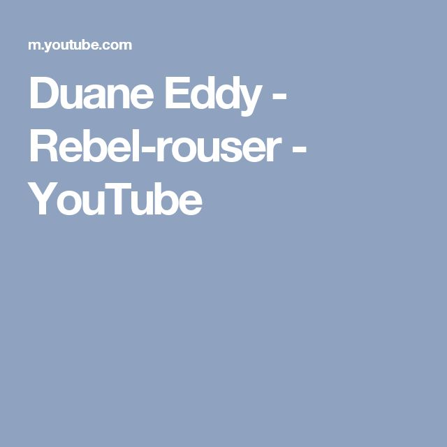 Duane Eddy - Rebel-rouser - YouTube
