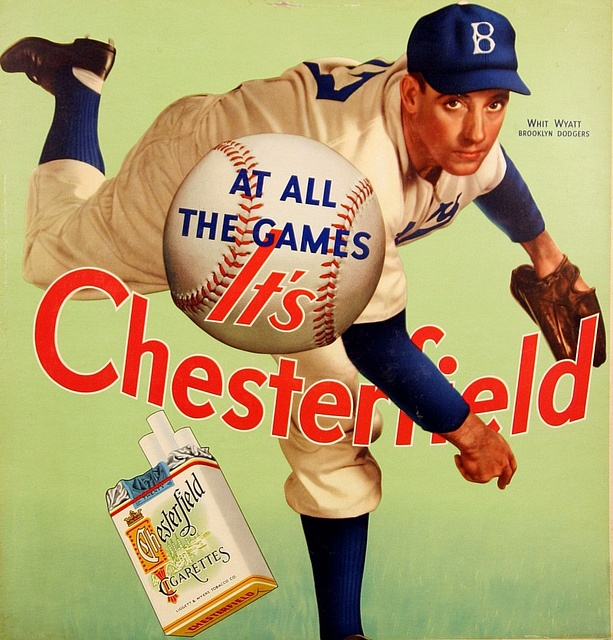 Chesterfield Cigarettes sign featuring Whit Wyatt of the Brooklyn Dodgers.: 1941 Chesterfield, 1940 S, Sports Adverti, Baseball History, Whit Wyatt, Tobacco Adverti, 1940S Whit, Baseb History, Angel Brooklyn Dodgers