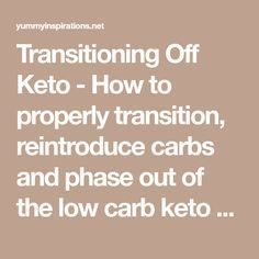 Keto Diet Plan: Transitioning Off Keto – How to properly transition, reintroduce carbs and phase…