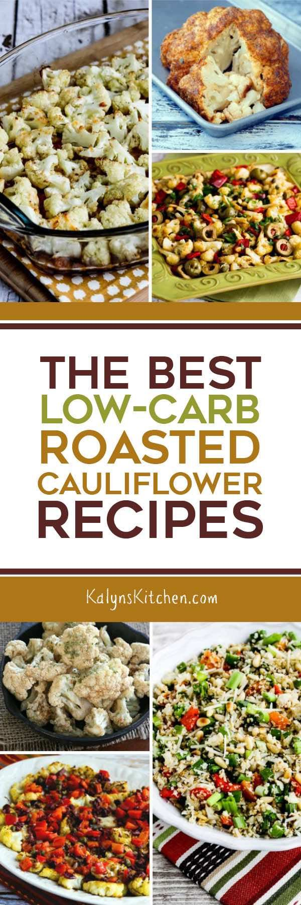 Please don't decide you don't like cauliflower until you try roasted cauliflower because it's amazing. Here are The BEST Low-Carb Roasted Cauliflower Recipes from Kalyn's Kitchen and great blogs around the web! [featured for Low-Carb Recipe Love at KalynsKitchen.com] #LowCarb #Keto #LowCarbRecipes #LowCarbRoastedCauliflower #RoastedCauliflower #LowCarbCauliflowerRecipes