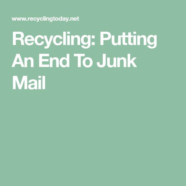 Recycling: Putting An End To Junk Mail