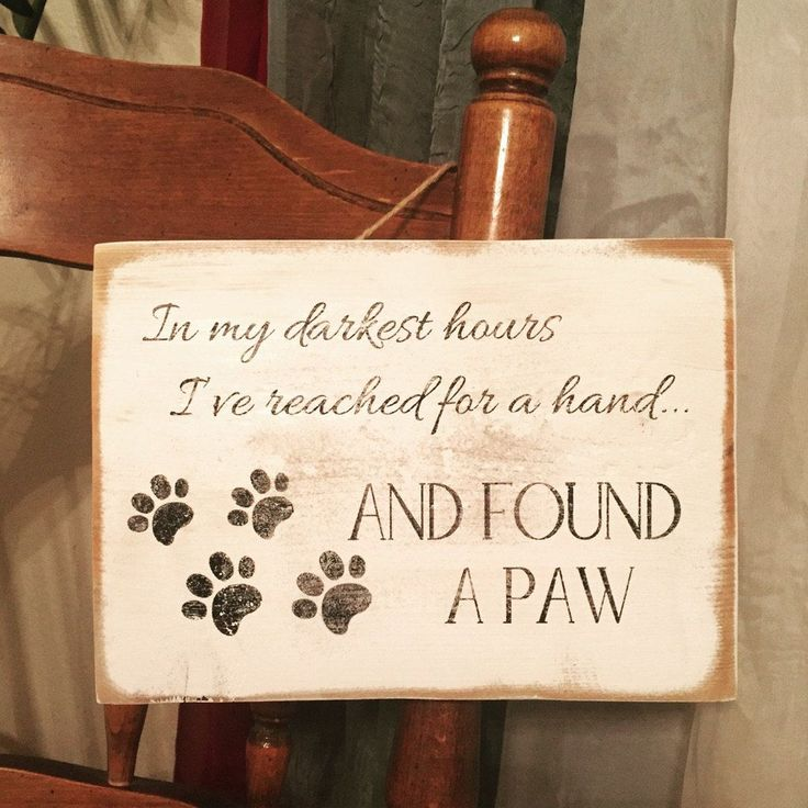 In My Darkest Hours I've Reached For a Hand...And Found a Paw Wooden Sign for Pet Lovers by PatiodeSIGNS on Etsy #DogQuotes