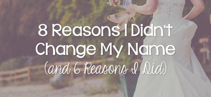 8 Reasons Why I Didn't Change My Name (and 6 Reasons I Did)