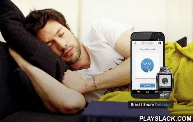 Braci-Snoring Detector (BETA)  Android App - playslack.com , Braci Snoring Detector App is a unique method of tackling your snoring problems. During your sleep, when snoring is detected, the application will notify you with light and short pulses through a pebble watch to allow you to shift your incorrect positioning without waking you up from your deep sleep. Once the incorrect sleeping position has been changed, the vibration on the pebble watch will stop automatically to avoid waking up…