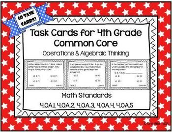 60 Task Cards for 4th Grade Common Core - Operations & Algebraic Thinking  All standards included!  4.OA.1, 4.OA.2, 4.OA.3, 4.OA.4, 4.OA.5  Student recording sheets & answer sheets included. ~By: Kim Miller http://www.teacherspayteachers.com/Product/Task-Cards-for-4th-Grade-Common-Core-Operations-Algebraic-Thinking-767669