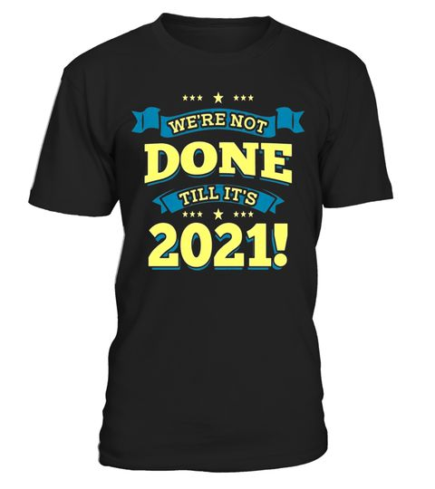 """# We're Not Done Class of 2021 Graduation T-shirt .  Special Offer, not available in shops      Comes in a variety of styles and colours      Buy yours now before it is too late!      Secured payment via Visa / Mastercard / Amex / PayPal      How to place an order            Choose the model from the drop-down menu      Click on """"Buy it now""""      Choose the size and the quantity      Add your delivery address and bank details      And that's it!      Tags: This design was created for…"""