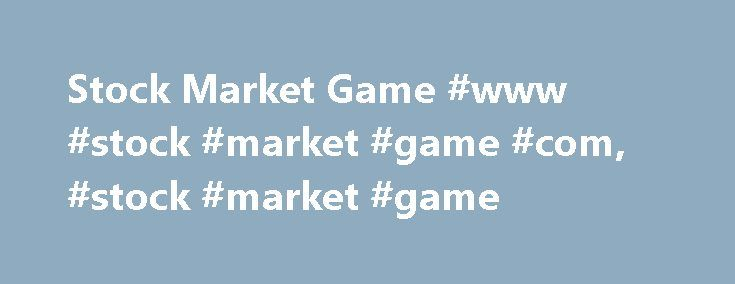 Stock Market Game #www #stock #market #game #com, #stock #market #game http://trinidad-and-tobago.remmont.com/stock-market-game-www-stock-market-game-com-stock-market-game/  # Stock Market Game ChartZero Can investors master chart patterns just by playing stock market games? What led to the creation of the ChartZero stock market game was reading a Scientific American article about transcranial stimulation. In that article, author R. Douglas Fields explained how one of the most difficult…