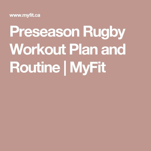 Preseason Rugby Workout Plan and Routine | MyFit