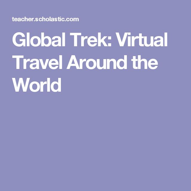 Global Trek: Virtual Travel Around the World