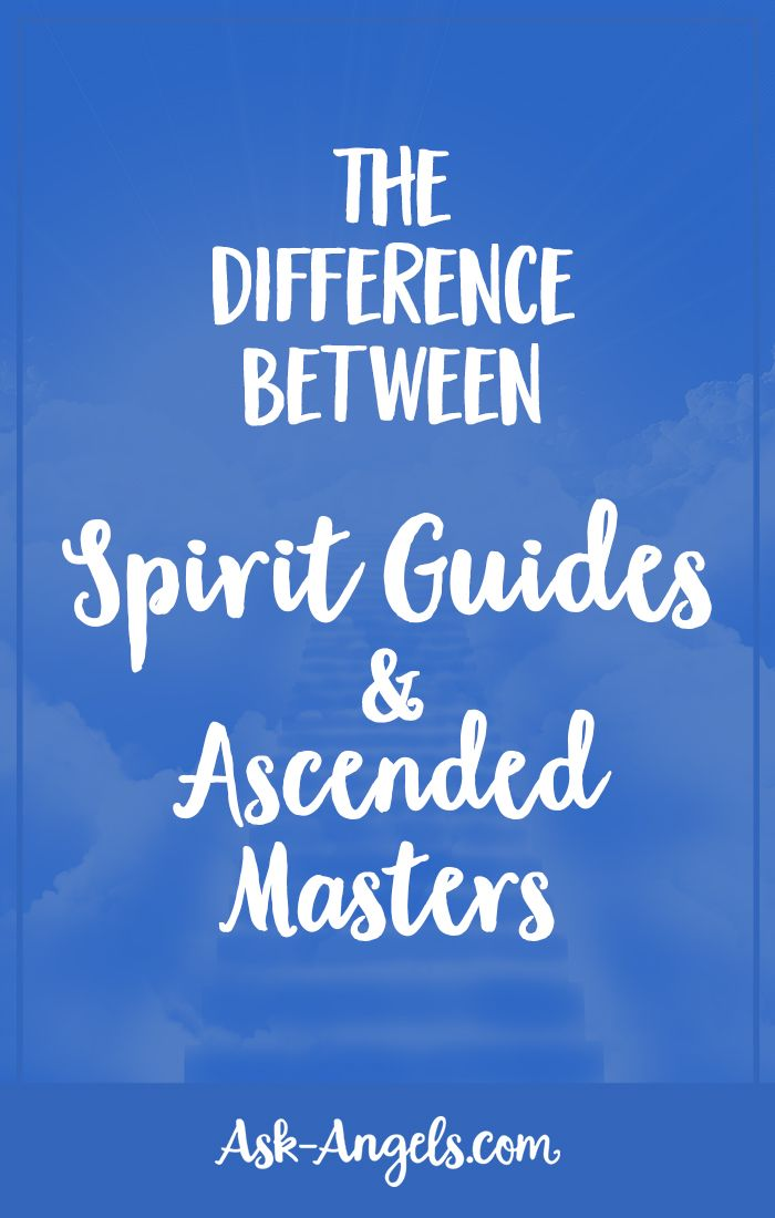The Difference Between Spirit Guides and Ascended Masters