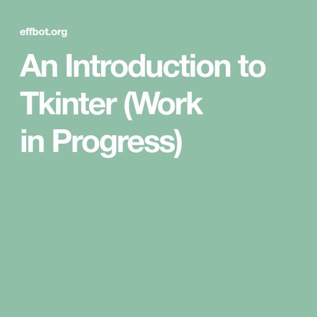 An Introduction to Tkinter (Work inProgress)