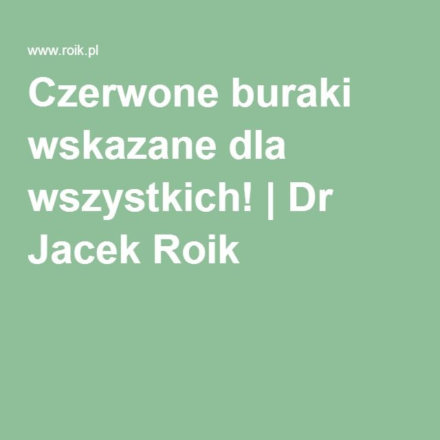 Czerwone buraki wskazane dla wszystkich! | Dr Jacek Roik