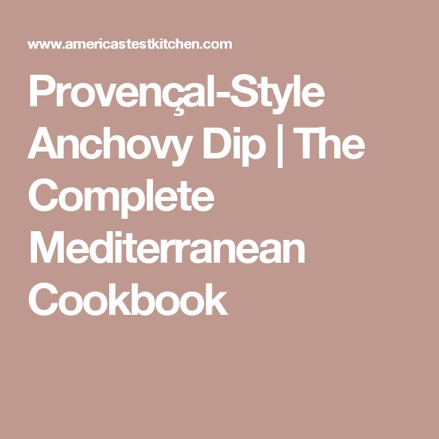 Provençal-Style Anchovy Dip | The Complete Mediterranean Cookbook