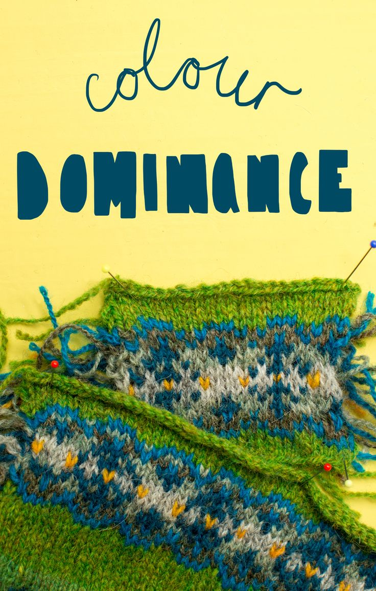 Technique Thursday — Colour Dominance — Ysolda - very important information if you do colourwor / fair isle