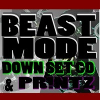 $$$ DATS RIGHT, BOUNCE #WHATDIRT $$$ Down Set Go x PR!NTZ - Beast Mode by PR!NTZ on SoundCloud