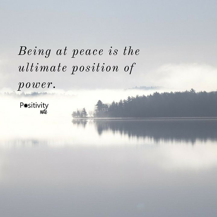 Being at peace is the ultimate position of power. #positivitynote #positivity #inspiration