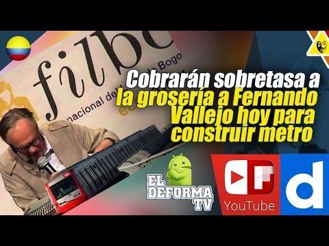2 Cobrarán sobretasa a la grosería a Fernando Vallejo hoy para construir...