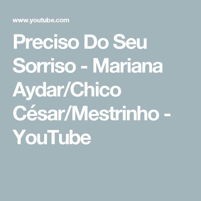Preciso Do Seu Sorriso - Mariana Aydar/Chico César/Mestrinho - YouTube