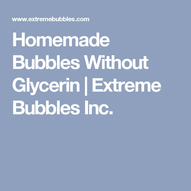 Homemade Bubbles Without Glycerin | Extreme Bubbles Inc.