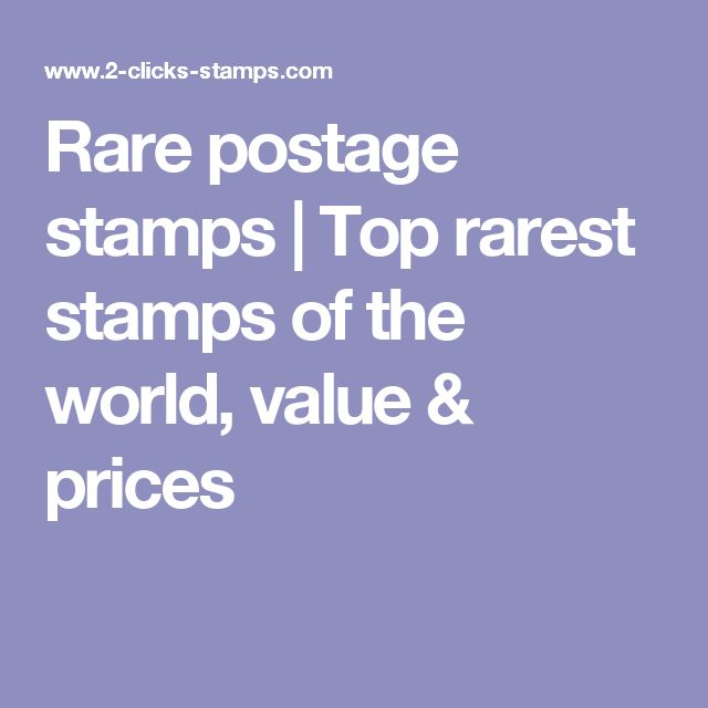 Rare postage stamps   Top rarest stamps of the world, value & prices