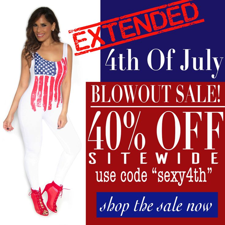 """EXTENDED! 4th Of July Blowout Sale! 40% OFF Store Wide!  Use Code """"sexy4th"""" ends Wednesday 6th 11:59 pm! Shop The Sale Now at www.MySexyStyles.com  #mysexystyles #4th #4thofjuly #sale #onlineshopping #shopping #dresses #girls #girlsnight #girlsnightout #girlstuff #dominicana #latina #nyc #miami #miamifashion #swag #ootd #ootdmagazine #fashion #chic #fashionista #instafashion"""