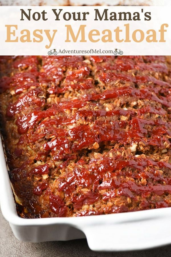 Not Your Mama S Easy Meatloaf Recipe With Oatmeal Adventures Of Mel Meatloaf Recipes Easy Meatloaf Good Meatloaf Recipe