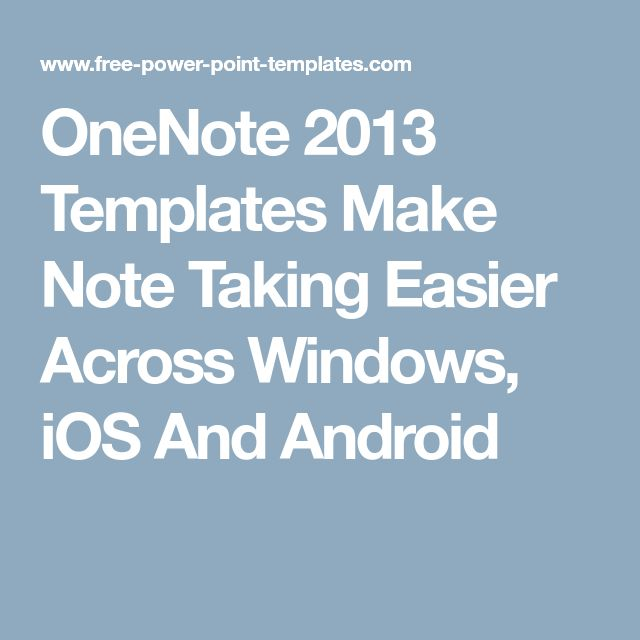 OneNote 2013 Templates Make Note Taking Easier Across Windows, iOS