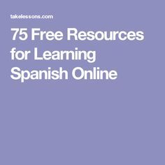 75 Free Resources for Learning Spanish Online