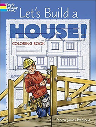 Let's Build a House! Coloring Book Dover Coloring Books: Amazon.es: Steven James Petruccio: Libros en idiomas extranjeros