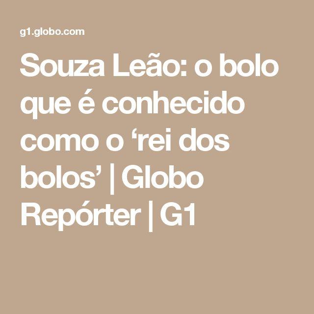 Souza Leão: o bolo que é conhecido como o 'rei dos bolos' | Globo Repórter | G1