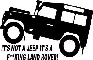 It's a f**king Land Rover