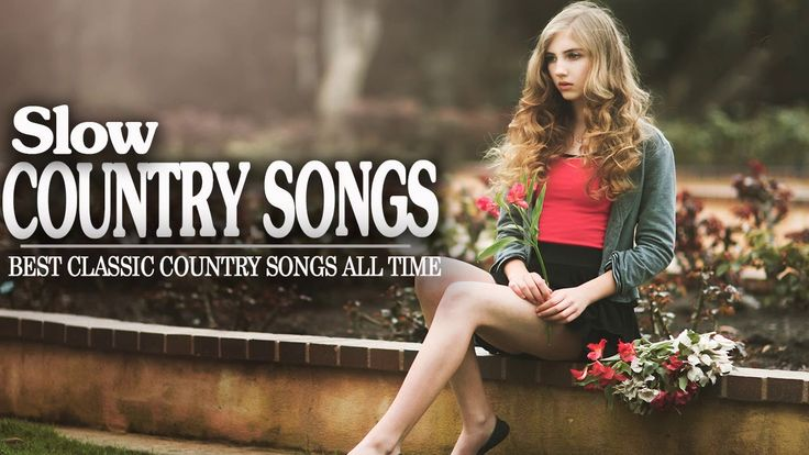 Best Slow Country Songs Of All time - Greatest Classic Country Songs - T...