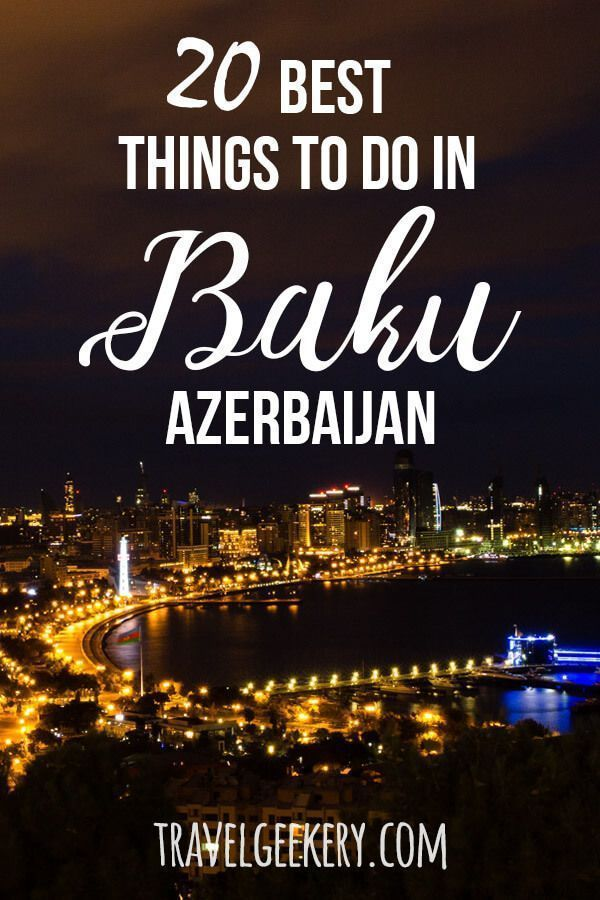 20 Best Things To Do In Baku Azerbaijan And Around Azerbaijan Travel Things To Do Baku Azerbaijan