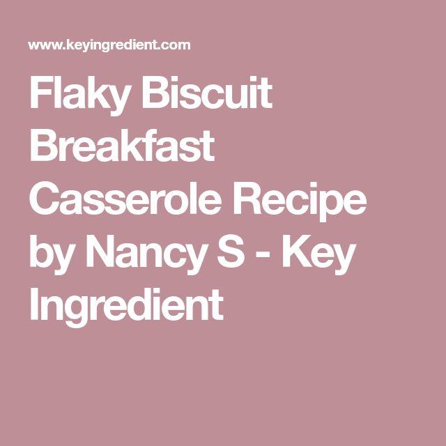 Flaky Biscuit Breakfast Casserole Recipe by Nancy S - Key Ingredient