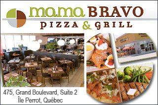 GroupVaudreuil Restaurant suggestion:  Ile Perrot - Restaurant Mama Bravo  http://www.groupvaudreuil.com/restaurant/ile-perrot-restaurant-mama-bravo