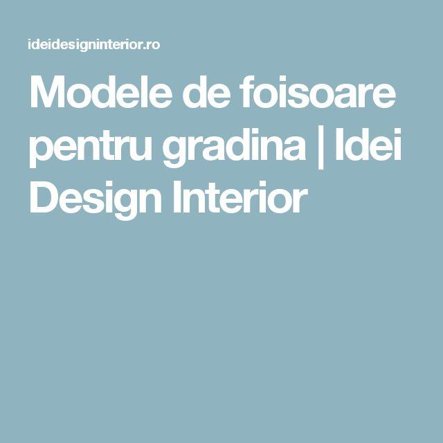 Modele de foisoare pentru gradina | Idei Design Interior
