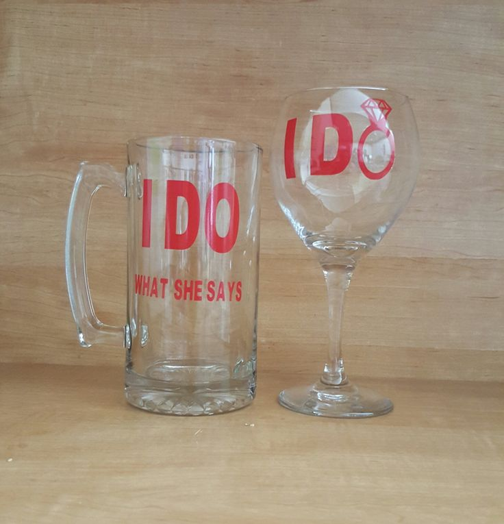 "Custom ""I do""& ""I do what she says"" wine glass and beer mug set custom colors perfect wedding gift!. Perfect wedding present! 20oz Wine glass says ""I do"" with diamond ring 26oz Beer mug says ""I do what she says "" Available in any color from the color chart in last photo Can also add wedding date and/or names on the back side."