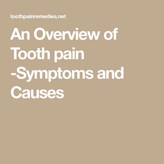An Overview of Tooth pain -Symptoms and Causes