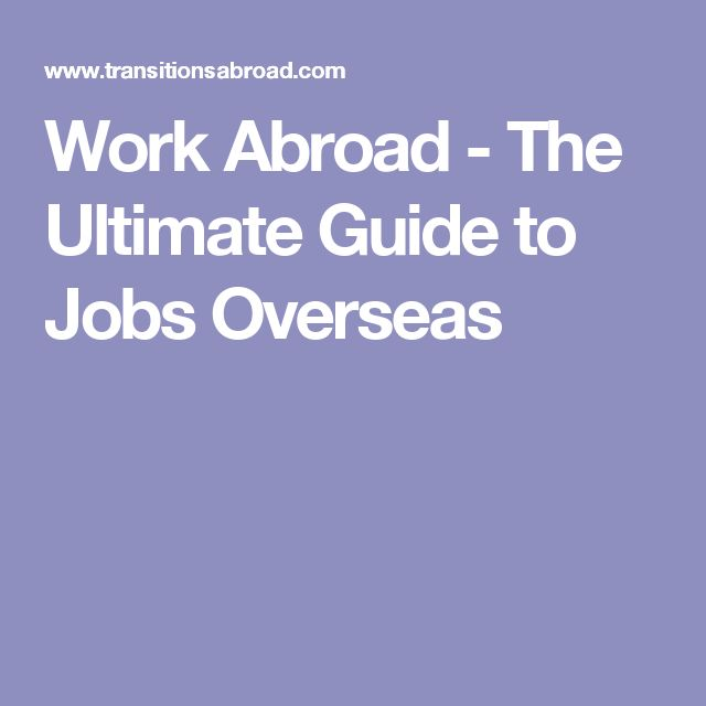 Work Abroad - The Ultimate Guide to Jobs Overseas