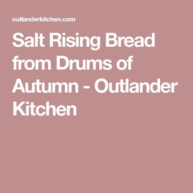 Salt Rising Bread from Drums of Autumn - Outlander Kitchen