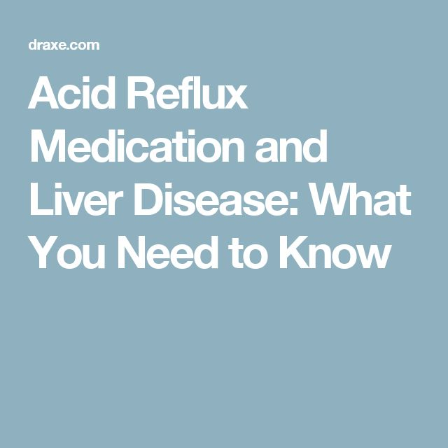 Acid Reflux Medication and Liver Disease: What You Need to Know